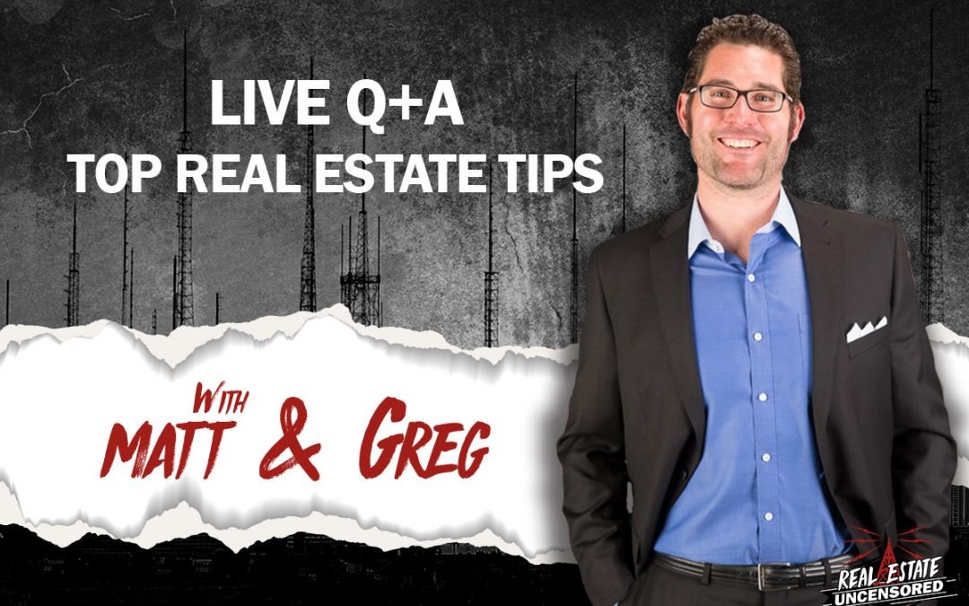 Top Real Estate Tips with Matt Johnson & Greg McDaniel