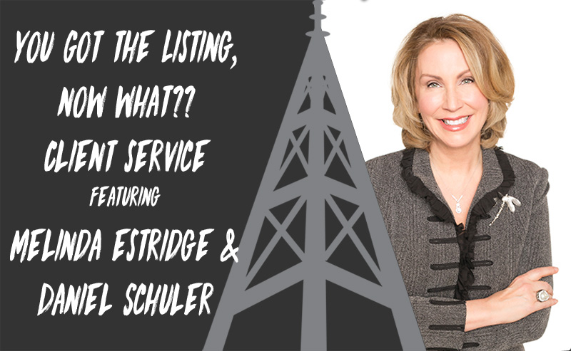 You Got the Listing, Now What? High Tech High Touch Client Service with Melinda Estridge & Daniel Schuler