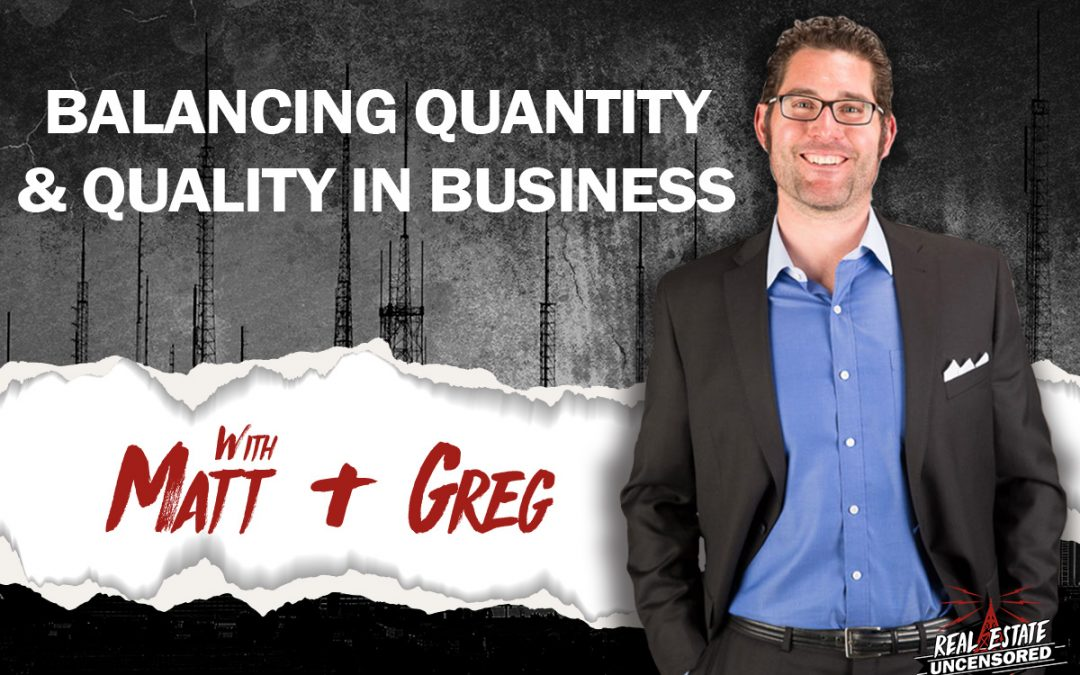 Balancing Quantity & Quality in Business: Consistency, Online Leads & Leadership Skills