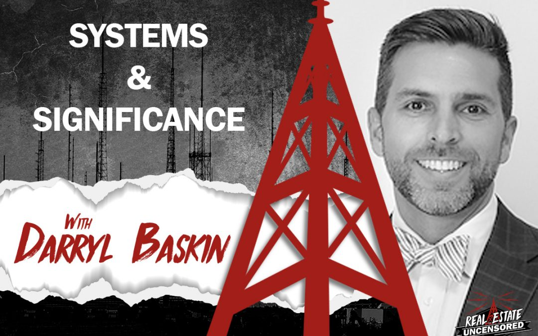 Systems and Significance: Developing Strategies and Building Up Your Reputation with Darryl Baskin