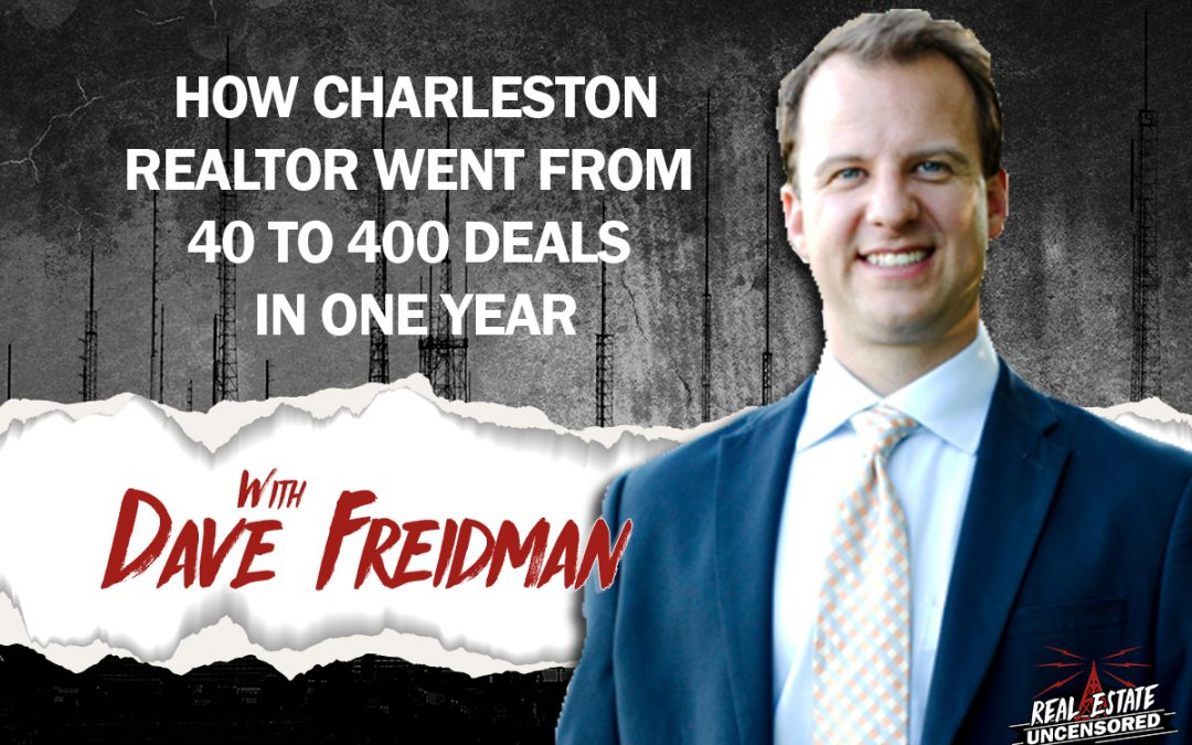 How Dave Freidman Went From 40 to 400 Deals in a Year
