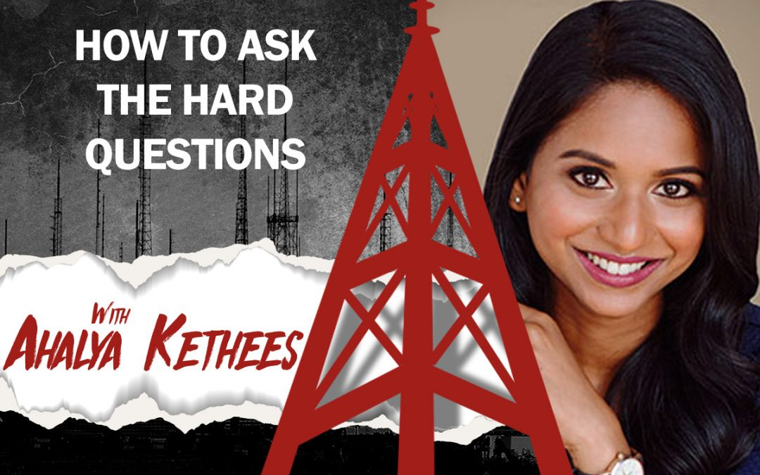How to Ask the Hard Questions to Get Results NOW with Ahalya Kethees