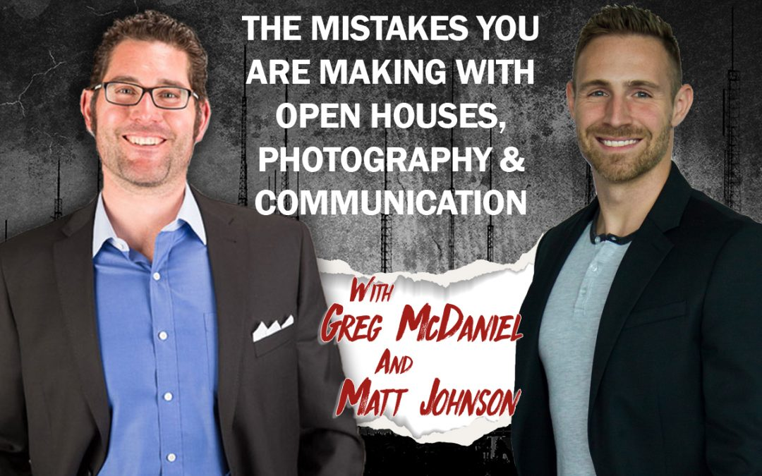 The Mistakes You're Making with Open Houses, Photography and Communication