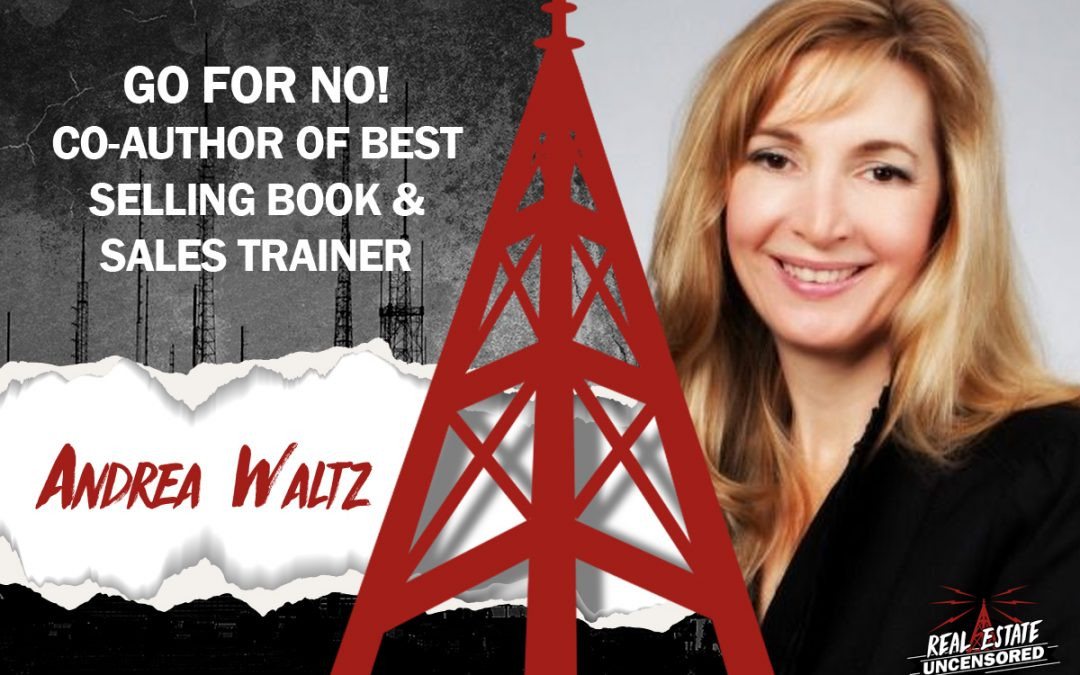 Go For NO with Best-Selling Book Co-Author and Sales Trainer Andrea Waltz
