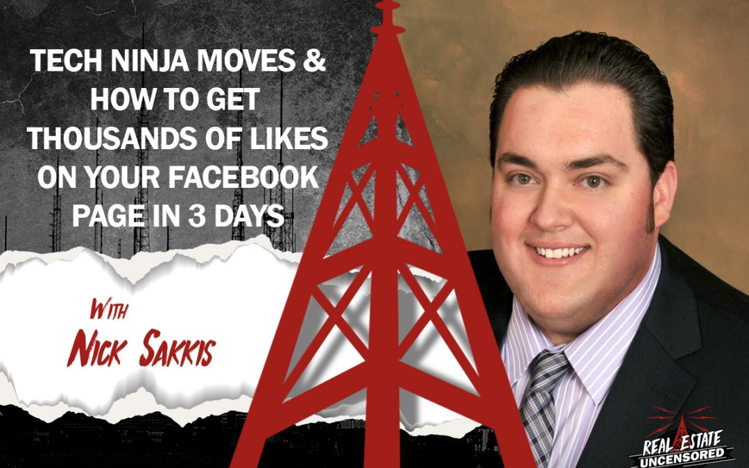 Tech Ninja Moves and How to Get Thousands of Likes on Your FB Page in 3 days with Nick Sakkis