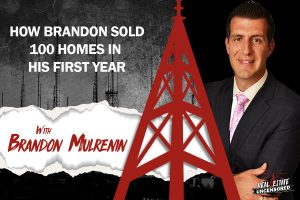 How Brandon Mulrenin Sold 100 Homes in His 1st Year