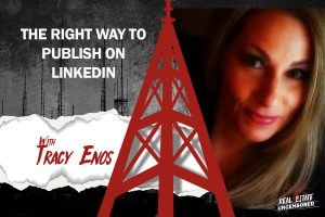 The Right Way To Publish on LinkedIn with Tracy Enos