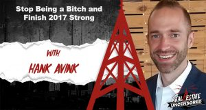 Stop Being a Bitch and Finish 2017 Strong w/Hank Avink
