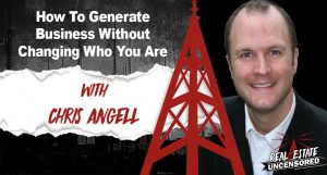 How To Generate Business Without Changing Who You Are w/Chris Angell