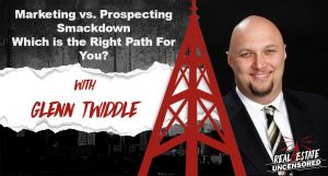 Marketing vs. Prospecting Smackdown - Which is the Right Path For You? w/Glenn Twiddle