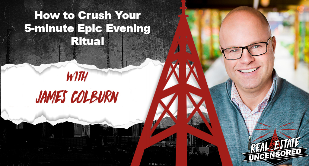 How to Crush Your 5-minute Epic Evening Ritual w/ James Colburn