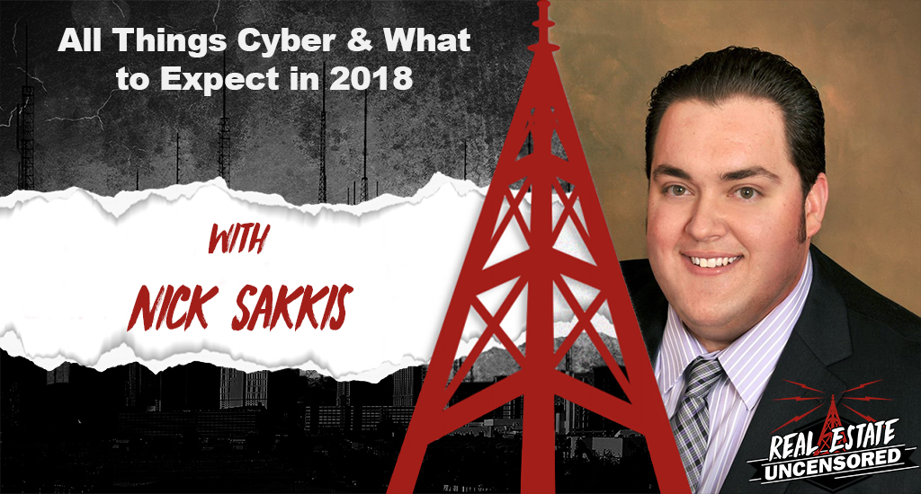 All Things Cyber & What to Expect in 2018 w/Nick Sakkis