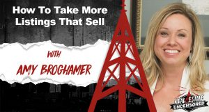 How To Take More Listings That Sell w/Amy Broghamer