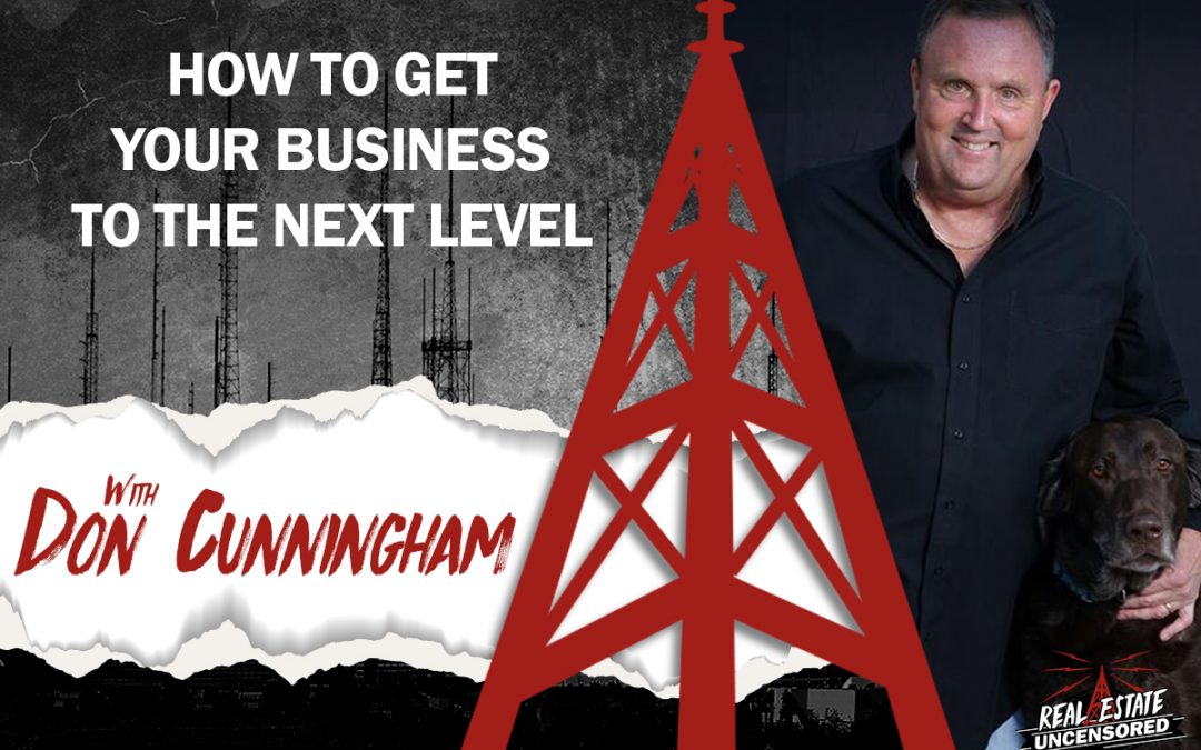 How to Get your Business to the Next Level w/ Don Cunningham