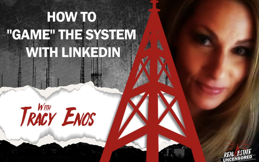 """How to """"GAME"""" the System with Linkedin w/Tracy Enos"""