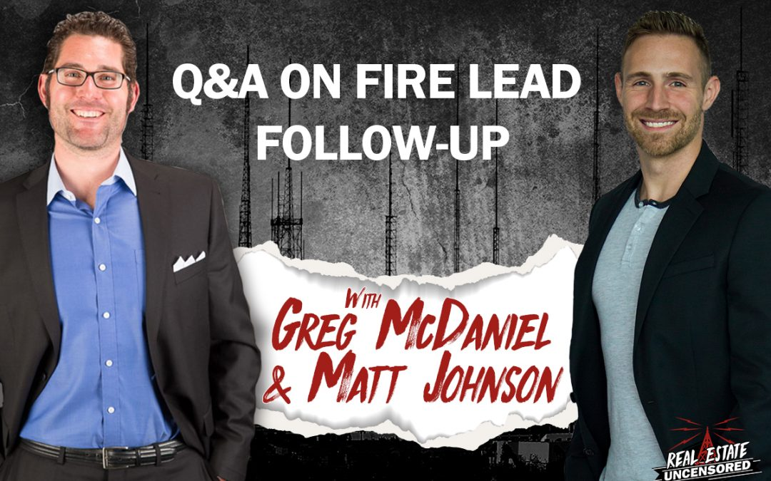 Q&A on Fire Lead Follow-up