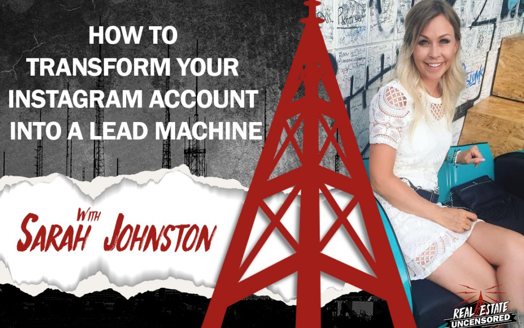 How to Transform Your Instagram Account into a Lead Machine w/Sarah Johnston
