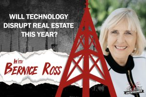 Will Technology Disrupt Real Estate This Year w/Bernice Ross