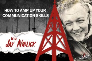 How To Amp Up Your Communication Skills w/Jay Niblick