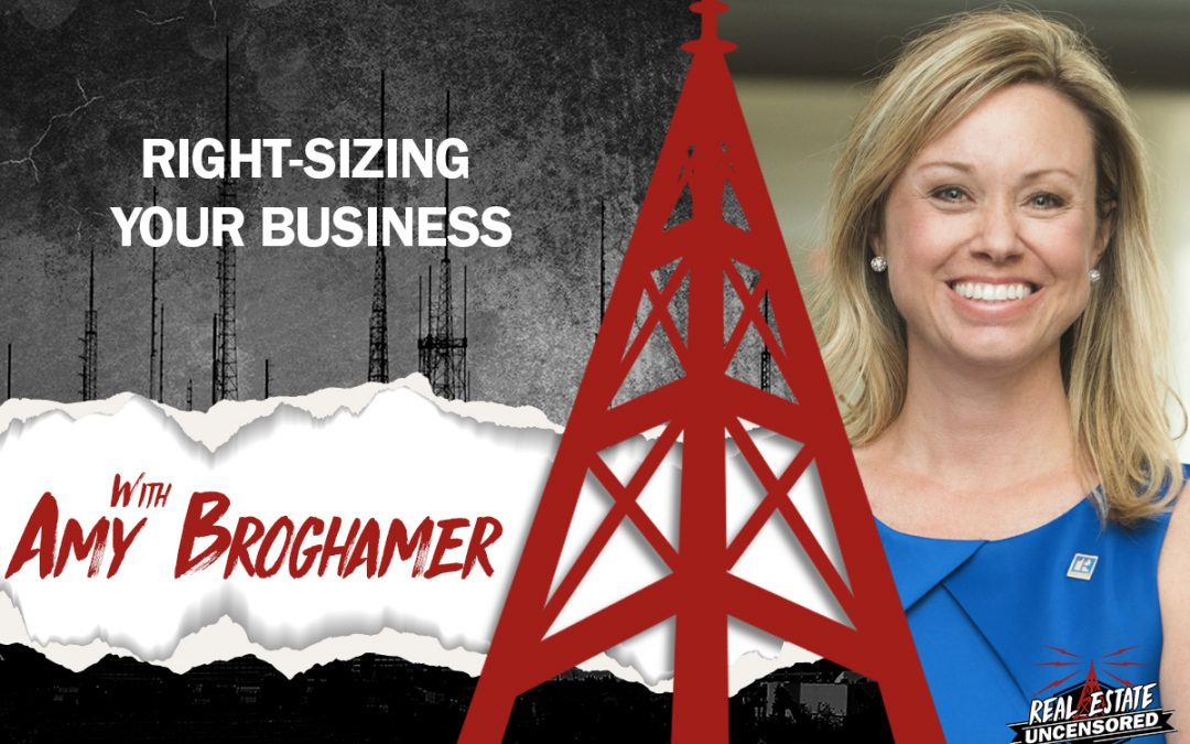 Right-sizing Your Business w/Amy Broghamer