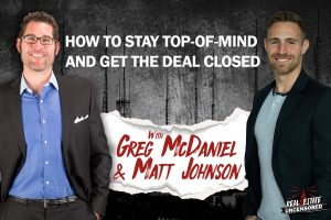 How to Stay Top-of-Mind and Get the Deal Closed