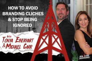 How to Avoid Branding Cliches & Stop Being Ignored w/ Tonya Eberhart, Michael Carr & Gene Volpe