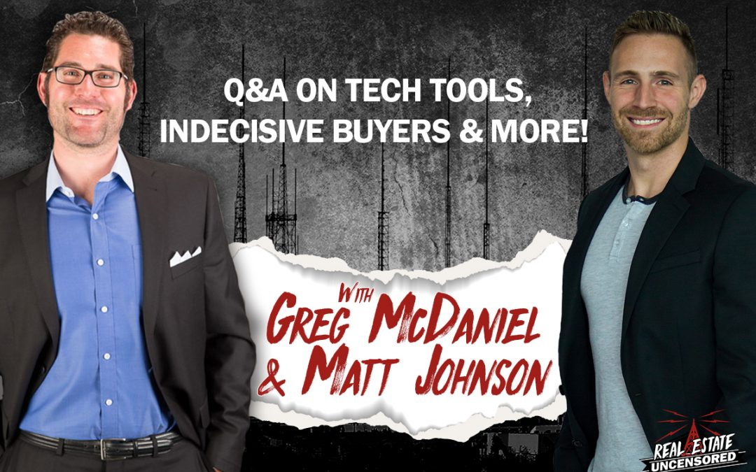 Q&A on Tech Tools, Indecisive Buyers & More!