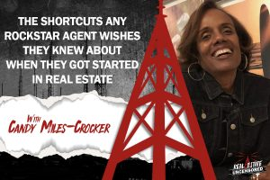 The Shortcuts Any Rockstar Agent Wishes They Knew About When They Got Started in Real Estate w/Candy Miles-Crocker