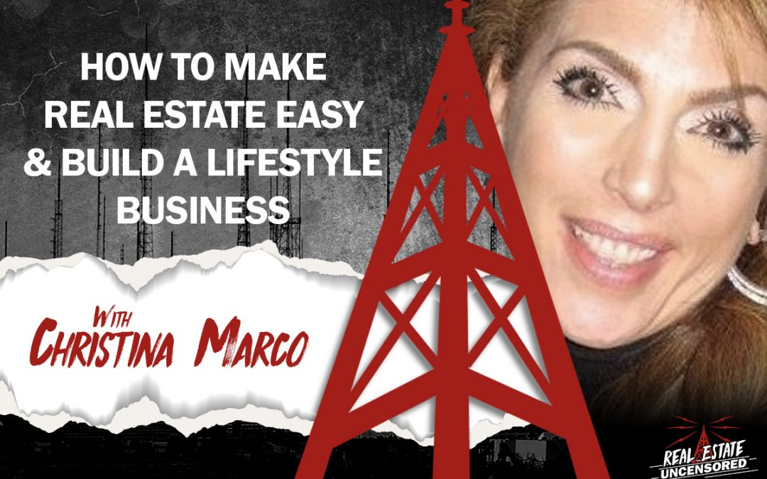 How to Make Real Estate Easy & Build a Lifestyle Business w/ Christina Marco