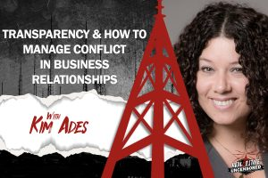 Transparency and How to Manage Conflict in Business Relationships w/ Kim Ades