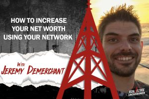 How to Increase Your Net Worth Using Your Network w/ Jeremy DeMerchant