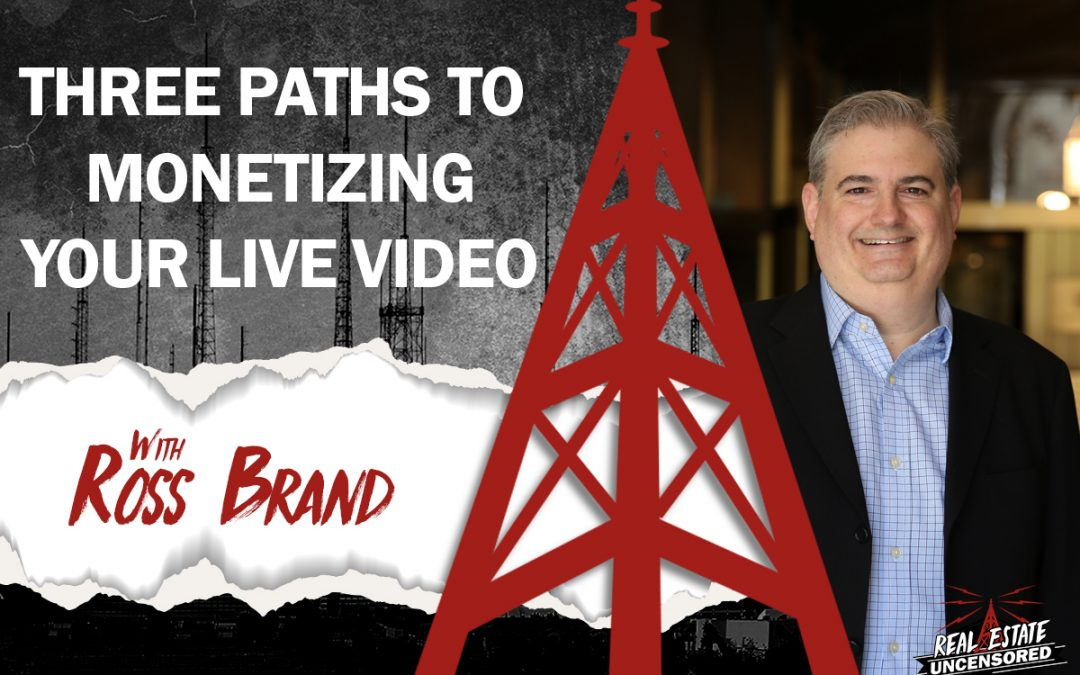 3 Paths to Monetizing Your Live Video w/Ross Brand