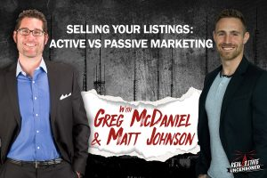 Selling Your Listings: Active vs Passive Marketing