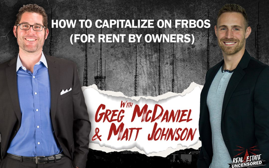 How To Capitalize on FRBOs (For Rent By Owners)