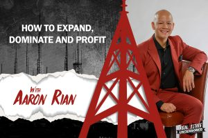 How to Expand, Dominate and Profit w/Aaron Rian