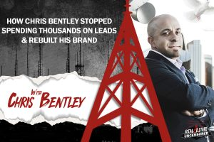 How Chris Bentley Stopped Spending Thousands on Leads & Rebuilt His Brand
