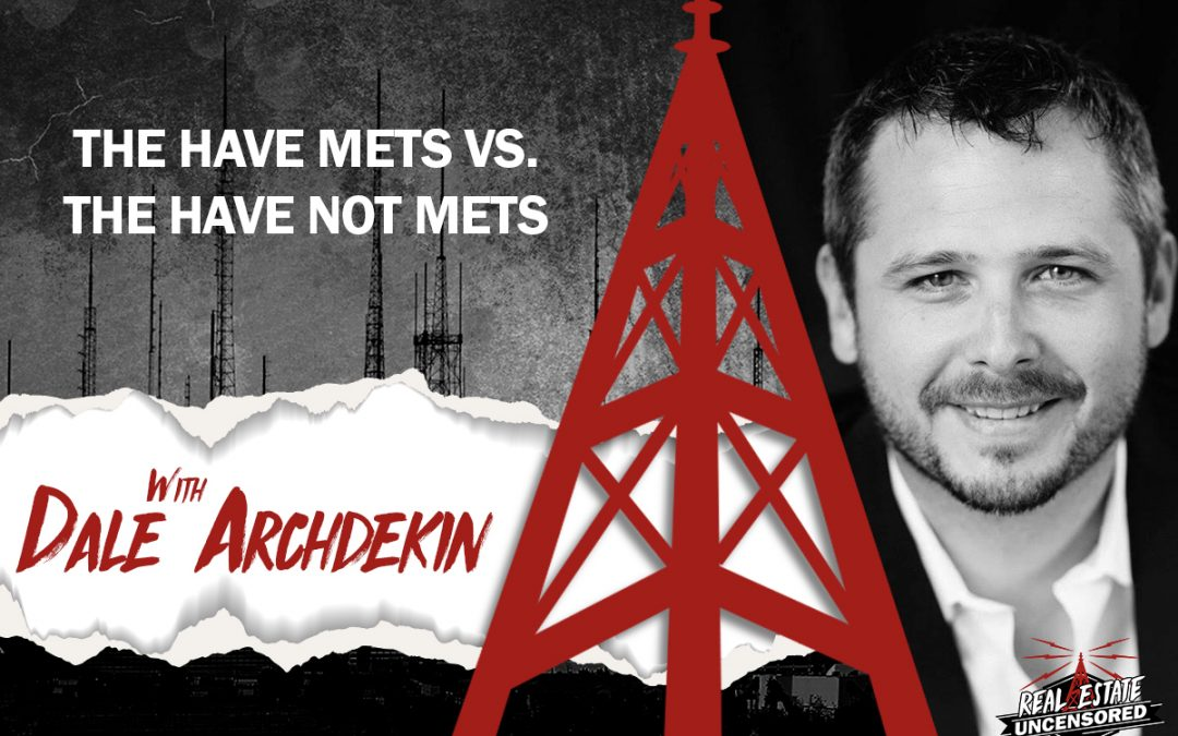 The Have Mets vs. The Have Not Mets w/Dale Archdekin