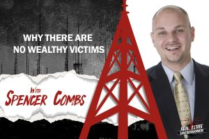 Why There Are No Wealthy Victims w/Spencer Combs