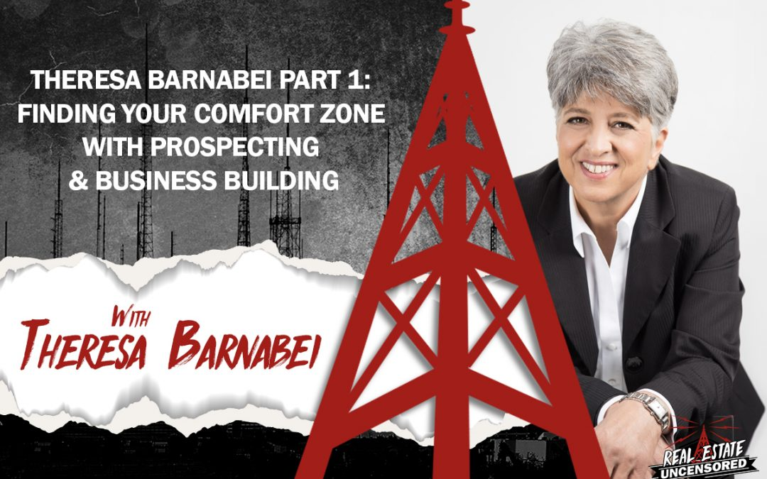 Theresa Barnabei Part 1: Finding your Comfort Zone With Prospecting & Business Building