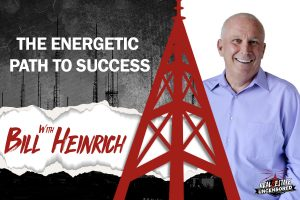 The Energetic Path to Success w/Bill Heinrich
