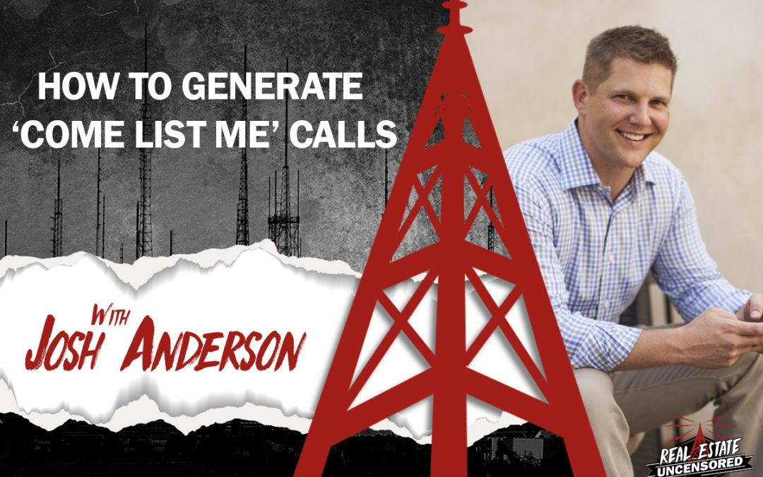 How To Generate 'Come List Me' Calls w/Josh Anderson