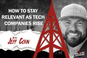 How to Stay Relevant as Tech Companies Rise w/ Jeff Cohn
