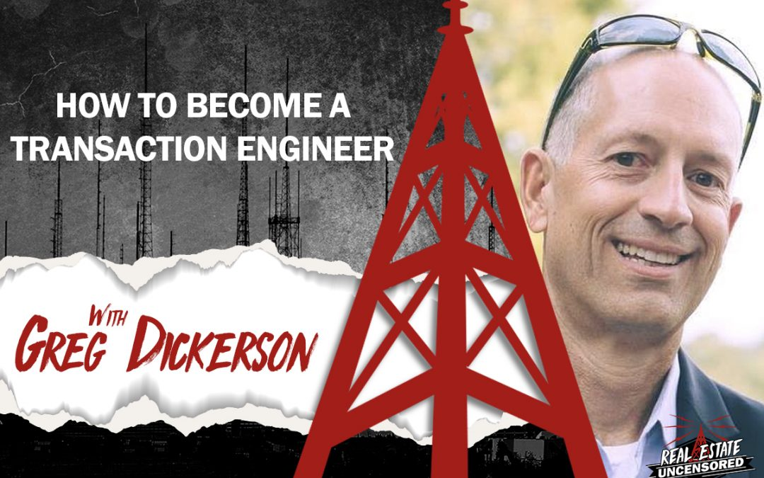 How to Become a Transaction Engineer w/Greg Dickerson