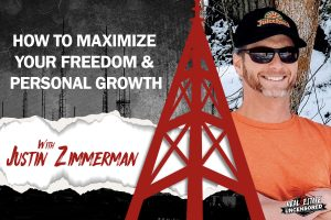 How to Maximize Your Freedom and Personal Growth w/Justin Zimmerman