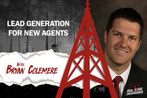 Lead Generation For New Agents w/Bryan Colemere