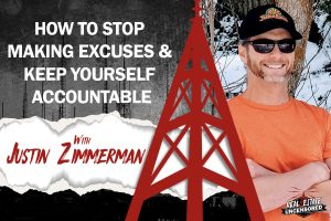 How to Stop Making Excuses and Keep Yourself Accountable w/Gene Volpe and Justin Zimmerman